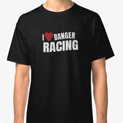 I love Banger Racing T-Shirt