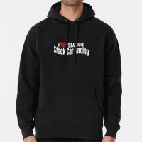 I love Saloon Stock Car Racing Hoodie