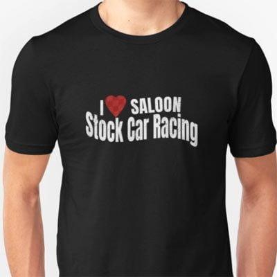 I love Saloon Stock Car Racing T-shirt