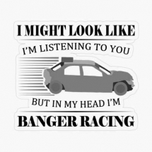 i-might-look-like-banger-racing-sticker